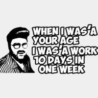 When I was your age..I was'a work 10 days in one week Thumbnail