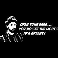 Open your ears...  You see the lights is'a green?! Thumbnail