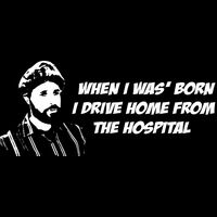 When I was' born I drive home from the hospital Thumbnail